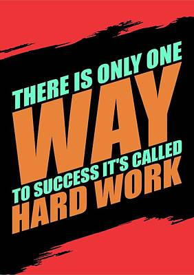 Shirt Digital Art - There Is Only One Way To Success Its Called Hard Work Gym Motivational Quotes by Lab No 4