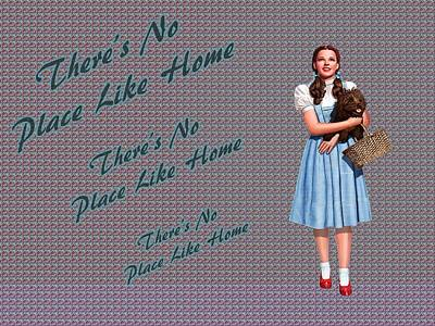 Wizard Of Oz Digital Art - Theres No Place Like Home  by Movie Poster Prints