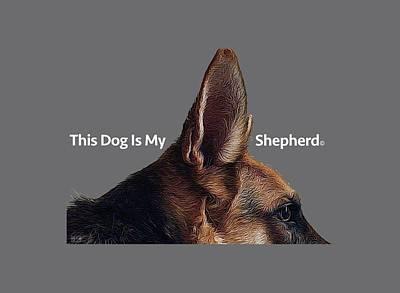 Digital Art - This Dog Is My Shepherd by Jim Pavelle