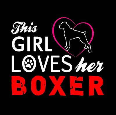 Boxer Puppy Digital Art - This Girl Loves Her Boxer by Christopher Meade