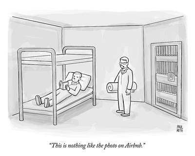 Drawing - This Is Nothing Like The Photo On Airbnb by Paul Noth