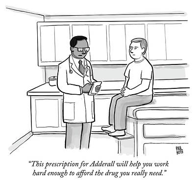 Drawing - This Prescription For Adderall  by Paul Noth