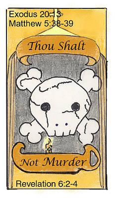 Revelation Drawing - Thou Shalt Not Murder by Chayla Dion Amundsen-Noland