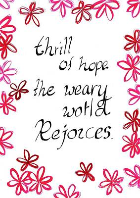 Thrill Of Hope The Weary World Rejoices Print by Sweeping Girl