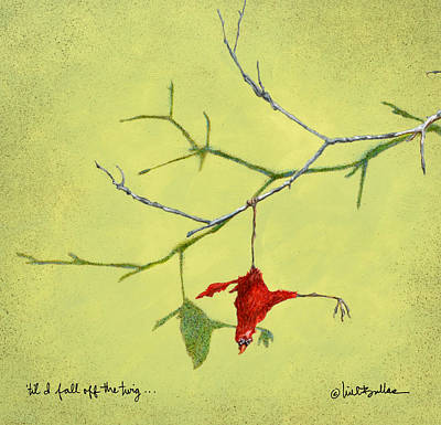 Painting - til I fall off the twig... by Will Bullas