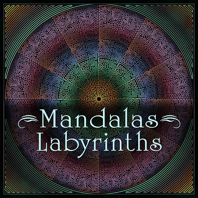 Slip Away Digital Art - Labyrinth And Maze Mandalas by Becky Titus