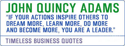 Inspirational Photograph - Timeless Business Quotes By John Quincy Adams by Celestial Images