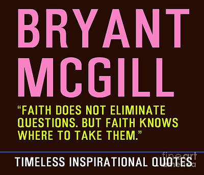Inspirational Painting - Timeless Inspirational Quotes - Bryant Mcgill by Celestial Images