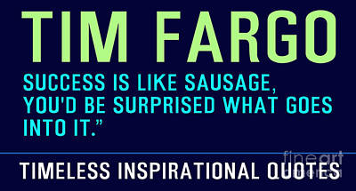 Tim Painting - Timeless Inspirational Quotes - Tim Fargo by Celestial Images