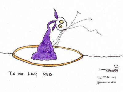 Tisart Drawing - Tis On Lily Pad by Tis Art
