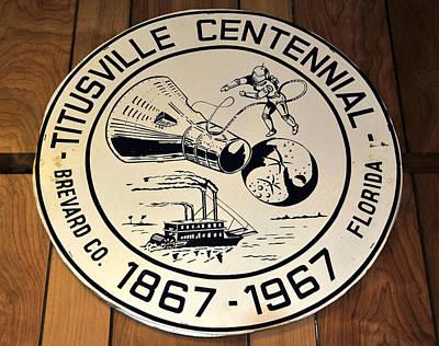 Photograph - Titusville Centennial Sign 1967 by David Lee Thompson