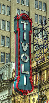 Photograph - Tivoli Signage Jewel Of The South Historic Theater by Reid Callaway