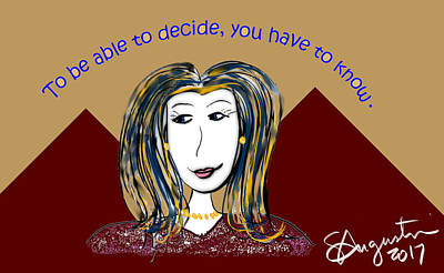Thinking Of You Drawing - To Be Able To Decide, You Have To Know. by Sharon Augustin