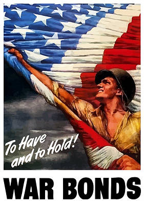 Us Flag Mixed Media - To Have And To Hold - War Bonds by War Is Hell Store