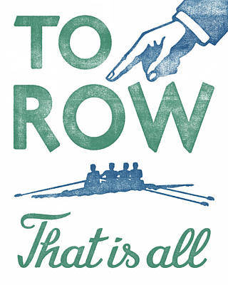 To Row Funny Rowing Poster Art Print