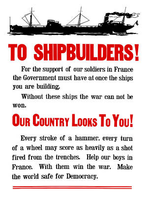 Wwi Mixed Media - To Shipbuilders - Our Country Looks To You  by War Is Hell Store