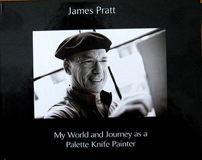 James Pratt Painting - to view 38 pages 21 pages of art painted with a palette knife  go to my Facebook or Blurb com by James Pratt
