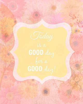 Inspirational Digital Art - Today Is A Good Day 8x10 by Inspired Arts