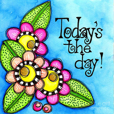Today's The Day Art Print by Debi Payne