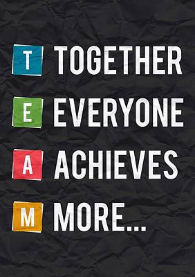 Business Digital Art - Together Everyone Achieves More Inspirational Quotes Poster by Lab No 4