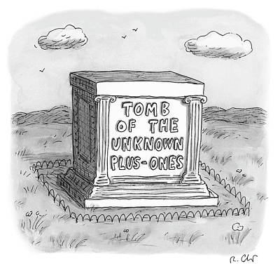 Drawing - Tomb Of The Unknown Plus Ones by Roz Chast