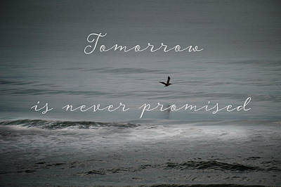 Photograph - Tomorrow Is Never Promised by Judy Hall-Folde
