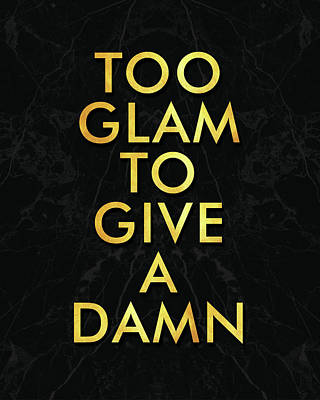 Mixed Media - Too Glam To Give A Damn by Studio Grafiikka
