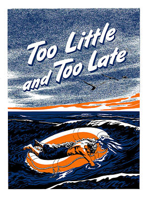 United States Mixed Media - Too Little And Too Late - Ww2 by War Is Hell Store