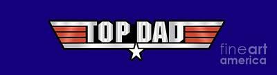 Aviator Digital Art - Top Dad Callsign by Fernando Miranda