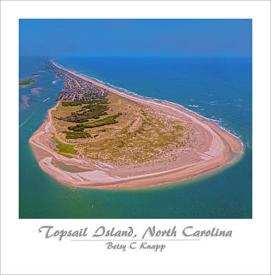 Topsail Aerial Custom 2 Art Print by Betsy Knapp