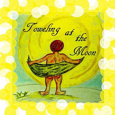 Painting - Toweling At The Moon 2 by Eloise Schneider