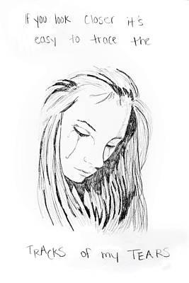 Tear Drawing - Tracks Of My Tears by Rebecca Wood
