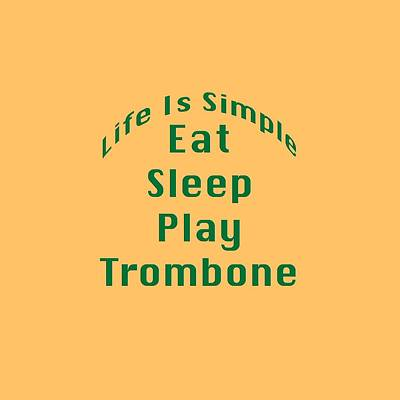 Trombone Digital Art - Trombone Eat Sleep Play Trombone 5517.02 by M K  Miller