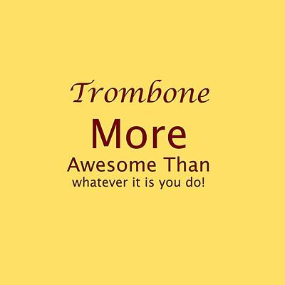 Photograph - Trombones More Awesome Than You 5557.02 by M K Miller