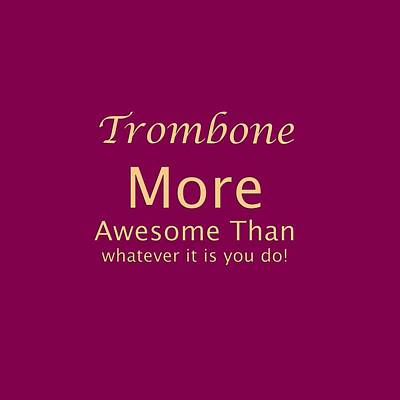Photograph - Trombones More Awesome Than You 5558.02 by M K Miller