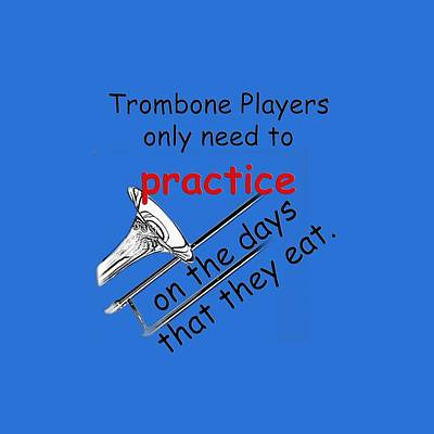 Photograph - Trombones Practice When They Eat by M K Miller