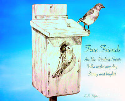 Bluebird Drawing - True Friends Are Like Kindred Spirits Who Make Any Day Sunny And Bright by Kimberlee Baxter