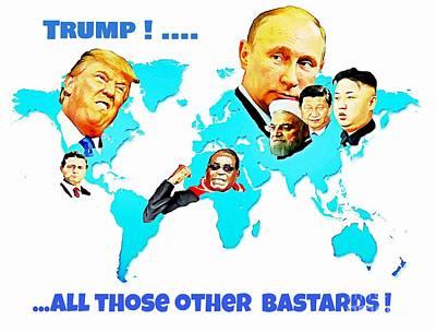 Funnies Digital Art - Trump The Bastards by John Malone