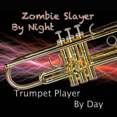 Photograph - Trumpet Zombie Slayer 002 by M K Miller