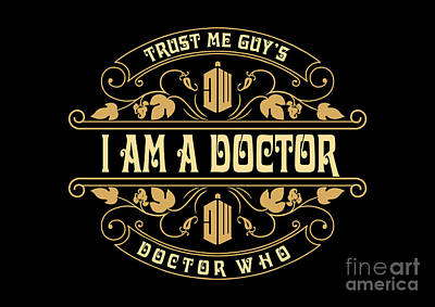 Digital Art - Trust Me Im The Doctor Typograph Classic Style by Three Second