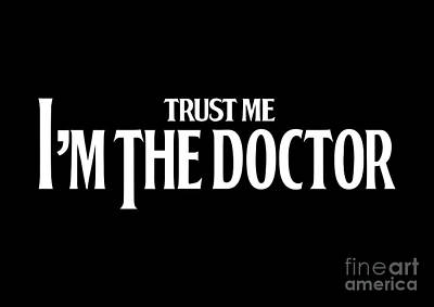 Digital Art - Trust  Me Im The Doctor Typograph Vintage Style by Three Second
