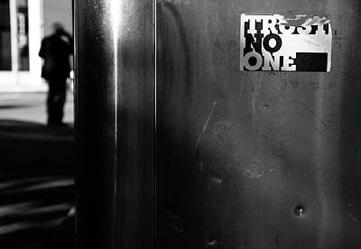 Photograph - Trust No One Around  by The Artist Project