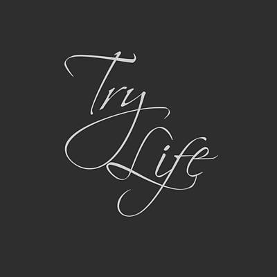 Digital Art - Try Life 2 by M K Miller