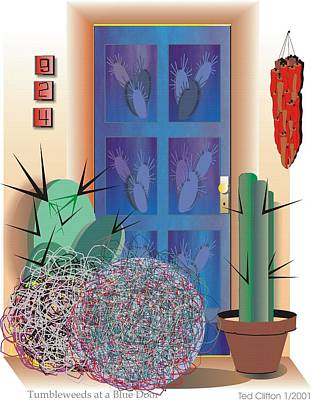 Tumbleweeds At A Blue Door Art Print by Ted Clifton