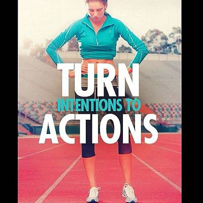 Healthy Wall Art - Photograph - Turn Intention Into Actions 💪❤👏 by Ashley Shine