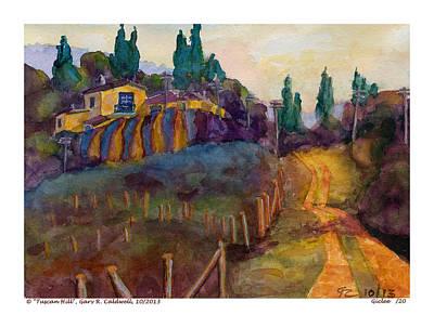 Tuscan Sunset Painting - Tuscan Hill By Gary Caldwel by Gary Caldwel