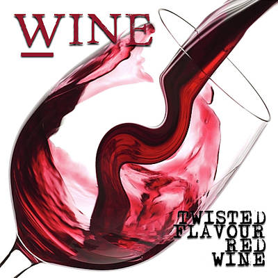 Pouring Wine Digital Art - Twisted Flavour Red Wine Words by ISAW Gallery