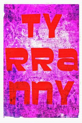 Typography Tees - Tyrrany by Diana Powell