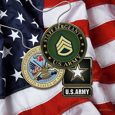 Digital Art - U. S. Army Staff Sergeant   -  S S G  Rank Insignia With Army Seal And Logo Over American Flag by Serge Averbukh