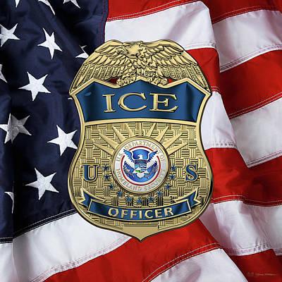 Digital Art - U. S. Immigration And Customs Enforcement  -  I C E  Officer Badge Over American Flag by Serge Averbukh